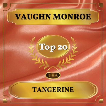 Vaughn Monroe - Tangerine (Billboard Hot 100 - No 16)