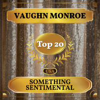 Vaughn Monroe - Something Sentimental (Billboard Hot 100 - No 12)