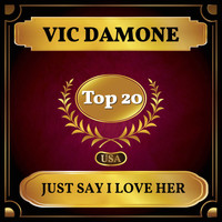 Vic Damone - Just Say I Love Her (Billboard Hot 100 - No 13)