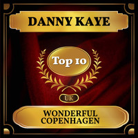Danny Kaye - Wonderful Copenhagen (UK Chart Top 40 - No. 5)