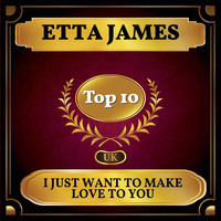 Etta James - I Just Want to Make Love to You (UK Chart Top 40 - No. 5)