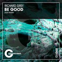 Richard Grey - Be Good