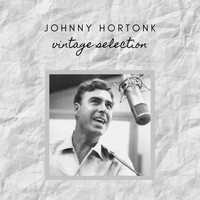 Johnny Horton - Johnny Horton - Vintage Selection