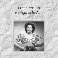 Kitty Wells - Kitty Wells - Vintage Selection