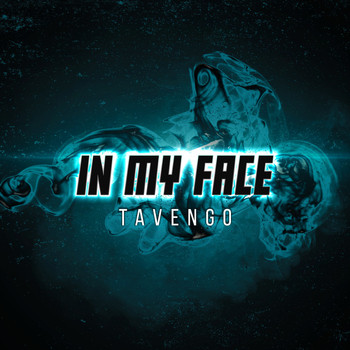 Tavengo - In My Face