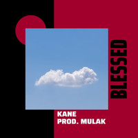 Kane - Blessed (Explicit)