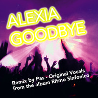 Alexia - Goodbye (Pas Remix)