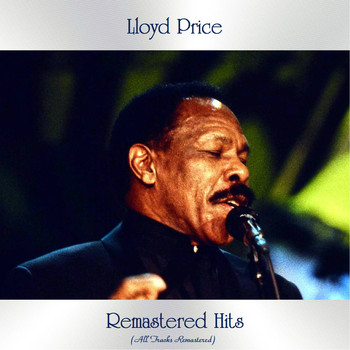 Lloyd Price - Remastered Hits (All Tracks Remastered 2020)