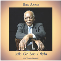 Hank Jones - Little Girl Blue / Alpha (All Tracks Remastered)