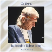 Gil Evans - La Nevada / Bilbao Song (All Tracks Remastered)