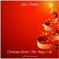 June Christy - Christmas Heart / The Magic Gift (All Tracks Remastered)