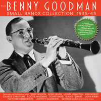 Benny Goodman - The Benny Goodman Small Bands Collection 1935-45
