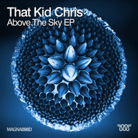 That Kid Chris - Above the Sky EP