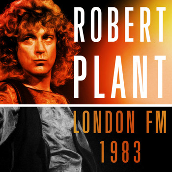 Robert Plant - London FM 1983 (live)