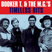 Booker T. & The M.G.'s - BOOKER T. & the M.G.'s - Timeless hits (Digitally Remastered)