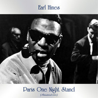 Earl Hines - Paris One Night Stand (Remastered 2020)