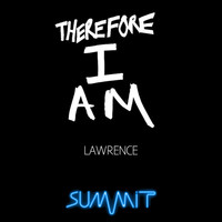 Lawrence - Therefore I Am