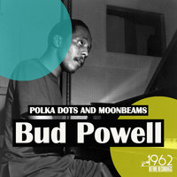 Bud Powell - Polka Dots and Moonbeams