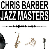 Chris Barber - Jazz Masters