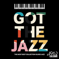 Various Artists - Got the Jazz (The Most Best Collection Oldies Jazz)