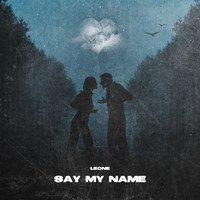 Leone - Say My Name (Explicit)