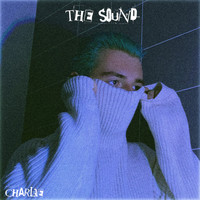 Charlie - The Sound (Explicit)