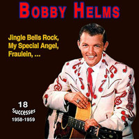 "Bobby Helms - Bobby Helms - ""His Best Hits"" (Jingle Bell Rock, My Special Angel, Sugar Moon, Fraulein, ... (1958-1959))"