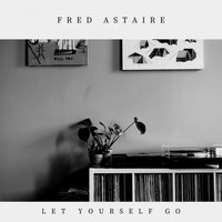 Fred Astaire - Let Yourself Go
