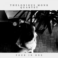 Thelonious Monk Quartet - Four In One