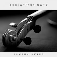 Thelonious Monk - Bemsha Swing