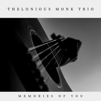 Thelonious Monk Trio - Memories of You