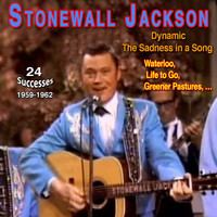 Stonewall Jackson - Stonewall Jackson - Dynamic (The Sadness in a Song (1959-1962))