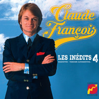 Claude François - Les inédits, vol. 4 (Maquettes, Versions Alternatives)