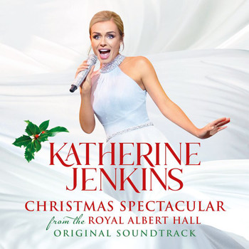 Katherine Jenkins - Katherine Jenkins: Christmas Spectacular – Live From The Royal Albert Hall (Original Motion Picture Soundtrack)