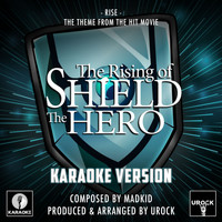 "Urock Karaoke - Rise (From ""The Rising Of Shield The Hero"") (Karaoke Version)"