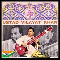 Ustad Vilayat Khan - The Supreme Genius of Ustad Vilayat Khan