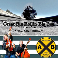 The Altar Billies - Great Big Rollin' Big Boy