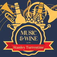 Stanley Turrentine - Music & Wine with Stanley Turrentine