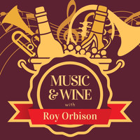 Roy Orbison - Music & Wine with Roy Orbison