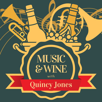 Quincy Jones - Music & Wine with Quincy Jones