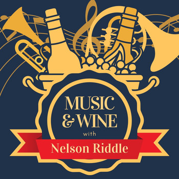 Nelson Riddle - Music & Wine with Nelson Riddle