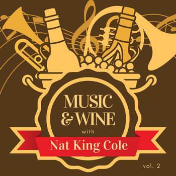 Nat King Cole - Music & Wine with Nat King Cole, Vol. 2