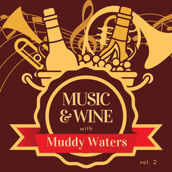 Muddy Waters - Music & Wine with Muddy Waters, Vol. 2