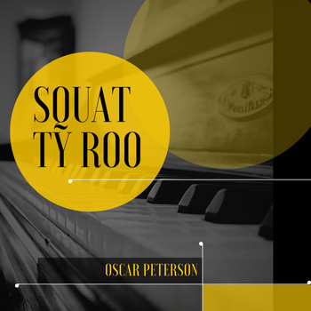 Oscar Peterson - Squatty Roo