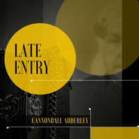 Cannonball Adderley - Late Entry