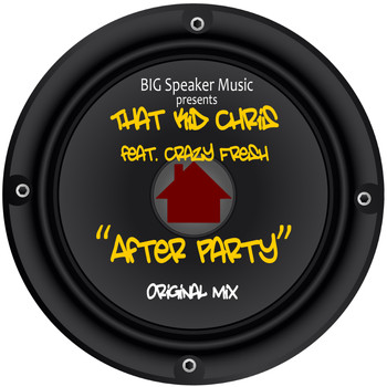 That Kid Chris - After Party (feat. Crazy Fresh)