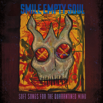 Smile Empty Soul - Soft Songs for the Quarantined Mind