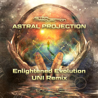 Astral Projection - Enlightened Evolution (Uni Remix)