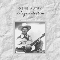Gene Autry - Gene Autry - Vintage Selection