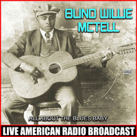 Blind Willie McTell - All About The Blues Baby
